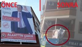 DP'li Çakır'ın afişine çirkin saldırı!