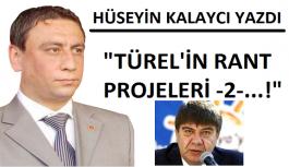 Hüseyin Kalaycı yazdı: Türel'in rant projeleri 2...!