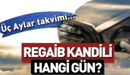 Regaip Kandili ne zaman? 2019 İlk kandil hangi gün? Regaip Kandili'nin anlamı nedir?.