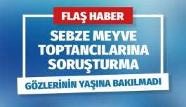 Son Dakika: 24 yaş meyve sebze toptancısına soruşturma. Aralarında Antalya halinden de var...