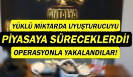 Antalya'da zehir tacirlerine operasyon: 2 şüpheli yakalandı!