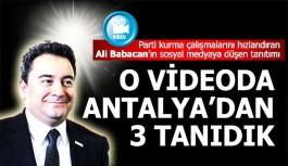 Ali Babacan'ın videosunda Antalya'dan tanıdık 3 isim var