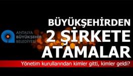 Antalya Büyükşehir'in pay sahibi olduğu iki şirket yeniden şekillendi