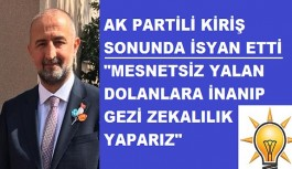Ak Partili Kiriş isyan etti: Yazıklar olsun böyle siyasete!