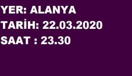 Tarih 22.03.2020 saat 23.30 yer Alanya!
