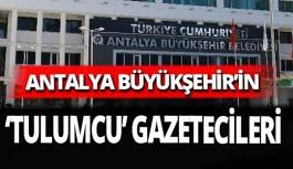 Antalya Büyükşehir'in 'tulumcu' gazetecilerini konuşuyor!