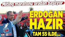 Miting maratonu oradan başlıyor! Erdoğan...