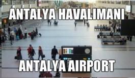 Antalya Havalimanı uçuşlara hazır