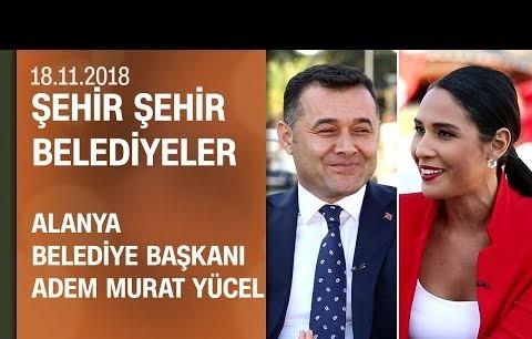 Adem Murat Yücel, Alanya çalışmalarını anlattı