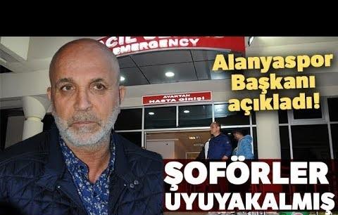 Alanyaspor Başkanı'ndan Trafik Kazası Açıklaması