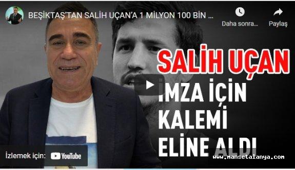 Beşiktaş'tan Salih Uçan'a 1 milyon 100 bin Avro.