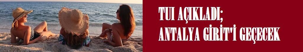TUI Almanya CEO'su Marek Andryszak: Antalya Girit'i geçecek
