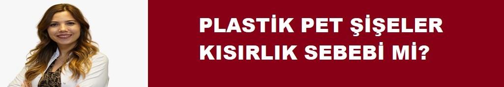 Plastik pet şişeler kısırlık sebebi mi?