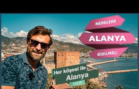 Alanya'yı Hiç Böyle Görmediniz! Her Köşesi ile Alanya Tatili